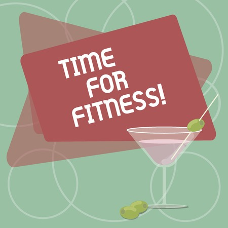 Word writing text Time For Fitness. Business photo showcasing Right moment to start working out making exercises Filled Cocktail Wine Glass with Olive on the Rim Blank Color Text Space