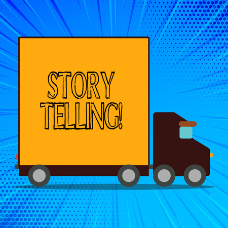 Handwriting text Story Telling. Conceptual photo activity writing stories for publishing them to public Delivery Lorry Truck with Blank Covered Back Container to Transport Goods