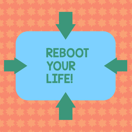 Writing note showing Reboot Your Life. Business concept for start new career meet new showing go strange places Arrows on Four Sides of Blank Rectangular Shape Pointing Inward photo