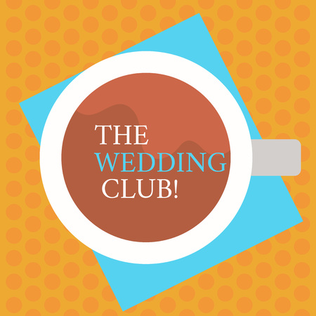 Writing note showing The Wedding Club. Business concept for place where couple throws big party getting married Top View of Drinking Cup Filled with Beverage on Color Paper photo Stock Photo