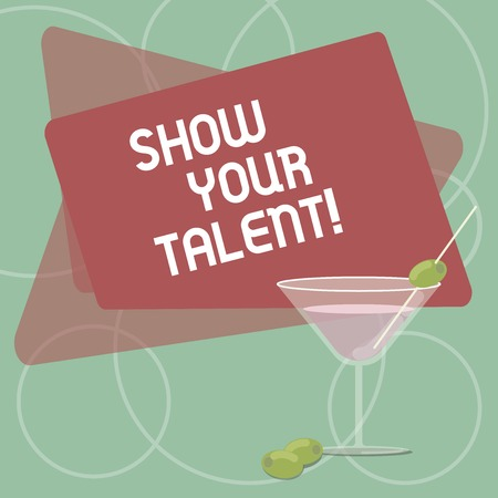 Word writing text Show Your Talent. Business photo showcasing invitation someone to show what he is skilled or good at Filled Cocktail Wine Glass with Olive on the Rim Blank Color Text Space 写真素材