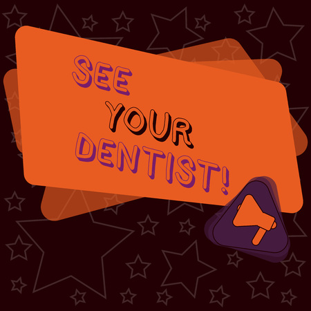 Handwriting text writing See Your Dentist. Conceptual photo go to examining who is specially trained to care for teeth Megaphone Inside Triangle and Blank Color Rectangle for Announcement