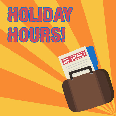 Text sign showing Holiday Hours. Business photo showcasing Overtime work on for employees under flexible work schedules Announcement File Folder for Employment Opportunity Tucked Inside Briefcase