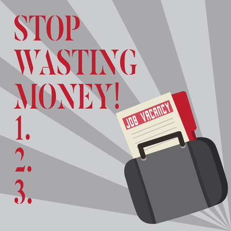 Writing note showing Stop Wasting Money. Business concept for advicing demonstrating or group to start saving and use it wisely Announcement File for Employment Opportunity with Briefcase