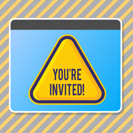 Conceptual hand writing showing You Re Invited. Concept meaning make a polite friendly request to someone go somewhere Blank Yellow Embossed Triangle with Border as Web Button In Screen
