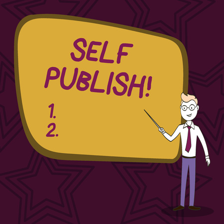Word writing text Self Publish. Business photo showcasing writer publish piece of ones work independently at own expense Confident Man in Tie, Eyeglasses and Stick Pointing to Blank Colorful Board