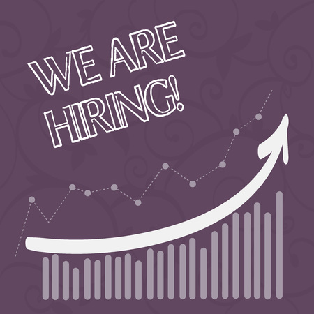 Word writing text We Are Hiring. Business photo showcasing recently employ someone or pay him to do particular job Combination of Colorful Column and Line Graphic Chart with Arrow Going Up