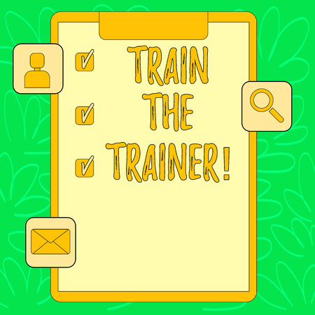 Conceptual hand writing showing Train The Trainer. Concept meaning Learning Technique Students being teachers themselves Clipboard with Tick Box and Apps for Assessment and Reminder Banco de Imagens