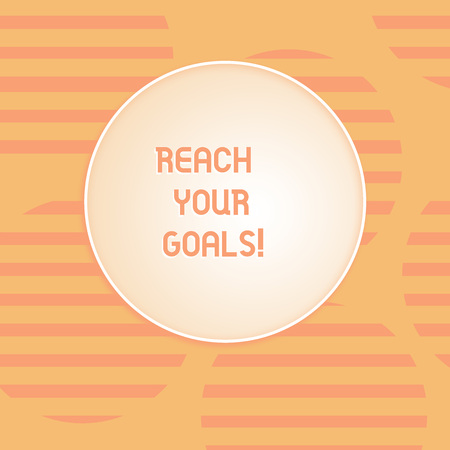 Conceptual hand writing showing Reach Your Goals. Concept meaning achieve what you wanted to be done dreams or to do list Round Shape with Horizontal Lines Color Halftone Striped Circle