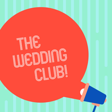 Word writing text The Wedding Club. Business photo showcasing place where couple throws big party getting married Blank Round Color Speech Bubble Coming Out of Megaphone for Announcement Stock Photo