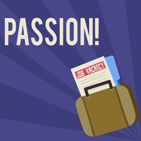 Handwriting text Passion. Conceptual photo Strong and uncontrollable emotion Powerful feeling Sexual attraction Announcement File Folder for Employment Opportunity Tucked Inside Briefcase