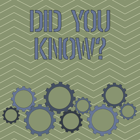 Handwriting text Did You Know Question. Conceptual photo when you are asking someone if they know fact or event Colorful Cog Wheel Gear Engaging, Interlocking and Tesselating Flat Style