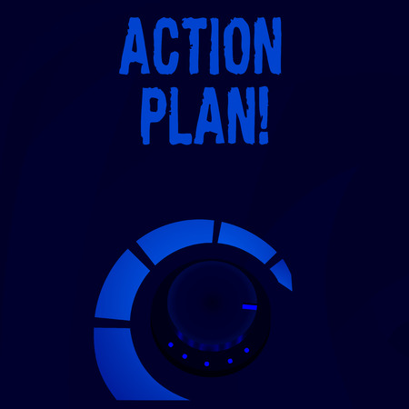 Word writing text Action Plan. Business photo showcasing proposed strategy or course of actions for certain time Volume Control Metal Knob with Marker Line and Colorful Loudness Indicator