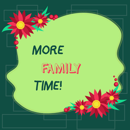 Text sign showing More Family Time. Business photo showcasing Spending quality family time together is very important Blank Uneven Color Shape with Flowers Border for Cards Invitation Ads Stock Photo
