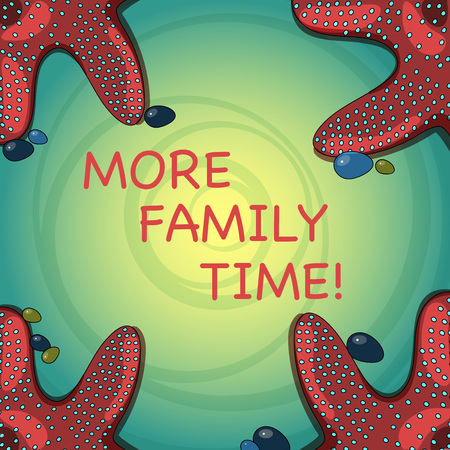 Handwriting text More Family Time. Conceptual photo Spending quality family time together is very important Starfish photo on Four Corners with Colorful Pebbles for Poster Ads Cards