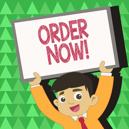 Conceptual hand writing showing Order Now. Concept meaning confirmed request by one party to another to buy sell Young Student Raising Upward Frame Whiteboard Above his Head