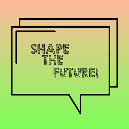 Handwriting text writing Shape The Future. Conceptual photo Looking Forward to events that are going to happen Rectangular Outline Transparent Comic Speech Bubble photo Blank Space