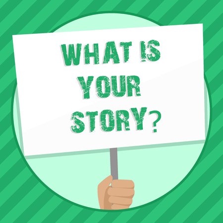 Handwriting text writing What Is Your Storyquestion. Conceptual photo Telling demonstratingal past experiences Storytelling Hand Holding Blank White Placard Supported by Handle for Social Awareness