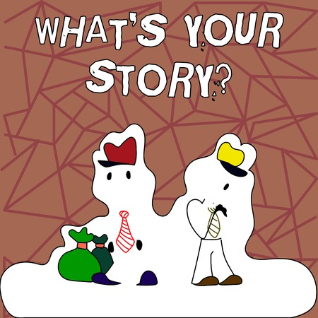 Text sign showing What S Your Storyquestion. Business photo showcasing Telling demonstratingal past experiences Storytelling Figure of Two Men Standing with Pouch Bag on White Sticker Style Snow Effect