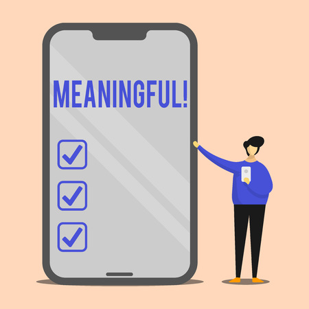 Handwriting text Meaningful. Conceptual photo Having meaning Significant Relevant Important Purposeful Man Presenting Huge Blank Screen Smartphone while Holding Another Mobile