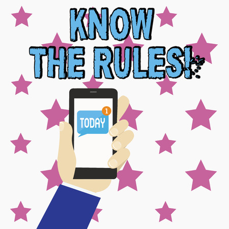 Conceptual hand writing showing Know The Rules. Concept meaning set explicit or regulation principles governing conduct Human Hand Holding Smartphone with Unread Message on Screen
