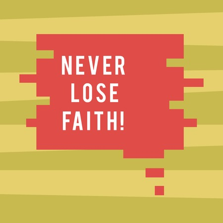 Text sign showing Never Lose Faith. Business photo showcasing do not stop believing in someone or something or doubtful Blank Color Speech Bubble in Puzzle Piece Shape photo for Presentation Ads Stock Photo