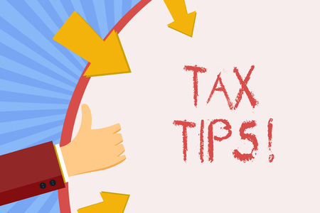 Writing note showing Tax Tips. Business concept for compulsory contribution to state revenue levied by government Hand Gesturing Thumbs Up and Holding Round Shape with Arrows
