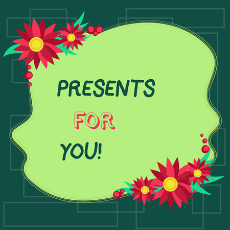 Text sign showing Presents For You. Business photo showcasing give or award formally or ceremonially out of love Blank Uneven Color Shape with Flowers Border for Cards Invitation Ads