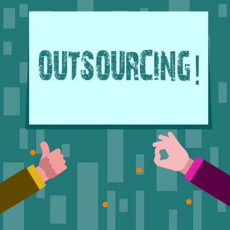 Writing note showing Outsourcing. Business concept for Obtain goods or service by contract from an outside supplier Two Businessmen Hands Gesturing the Thumbs Up and Okay Sign