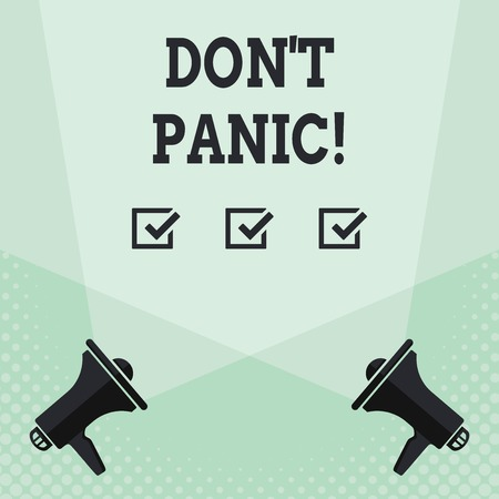 Conceptual hand writing showing Don't Panic. Concept meaning suddenly feel so worried or frightened that you can not behave Spotlight Crisscrossing Upward from Megaphones on the Floor