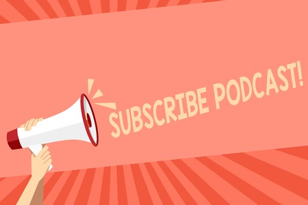 Conceptual hand writing showing Subscribe Podcast. Concept meaning Make a subscription to online broadcast Human Hand Holding Megaphone with Sound Icon and Text Space