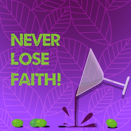 Text sign showing Never Lose Faith. Business photo text do not stop believing in someone or something or doubtful Cocktail Wine Glass Pouring Liquid with Splash Grapes and Shadow photo