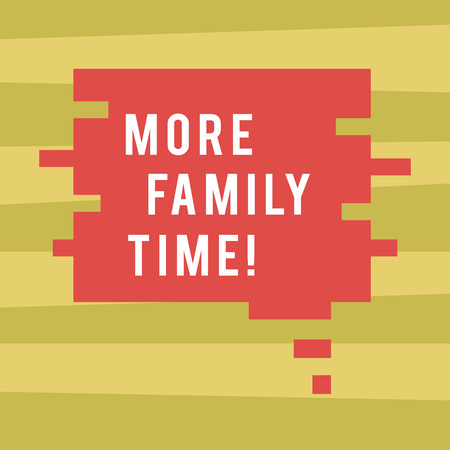 Text sign showing More Family Time. Business photo showcasing Spending quality family time together is very important Blank Color Speech Bubble in Puzzle Piece Shape photo for Presentation Ads