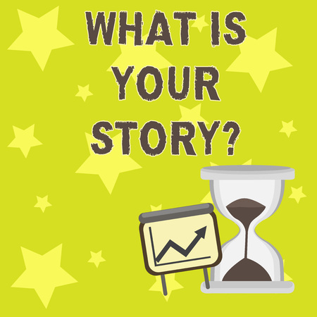 Text sign showing What Is Your Storyquestion. Business photo showcasing Telling demonstratingal past experiences Storytelling Successful Growth Chart with Arrow Going Up and Hourglass with Sand Sliding