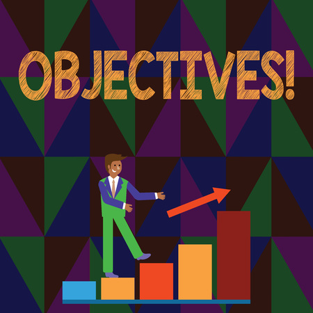 Conceptual hand writing showing Objectives. Concept meaning Goals planned to be achieved Desired targets Company missions Smiling Businessman Climbing Bar Chart Following an Arrow Up