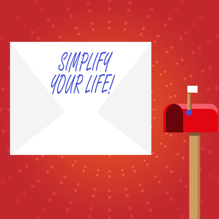 Writing note showing Simplify Your Life. Business concept for focused on important and let someone worry about less ones White Envelope and Red Mailbox with Small Flag Up Signalling