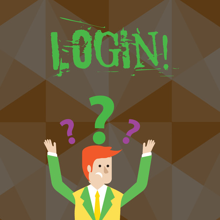 Handwriting text Login. Conceptual photo Act of entering into a computer database or system Starting session Confused Businessman Raising Both Arms with Question Marks Above his Head