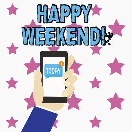 Conceptual hand writing showing Happy Weekend. Concept meaning something nice has happened or they feel satisfied with life Human Hand Holding Smartphone with Unread Message on Screen