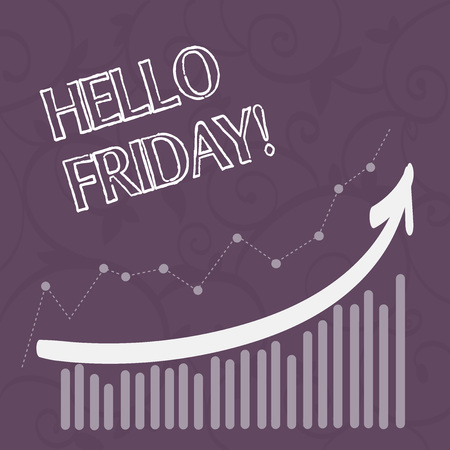 Word writing text Hello Friday. Business photo showcasing used to express happiness from beginning of fresh week Combination of Colorful Column and Line Graphic Chart with Arrow Going Up