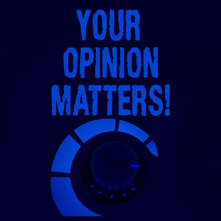 Word writing text Your Opinion Matters. Business photo showcasing show you do not agree with something that just been said Volume Control Metal Knob with Marker Line and Colorful Loudness Indicator