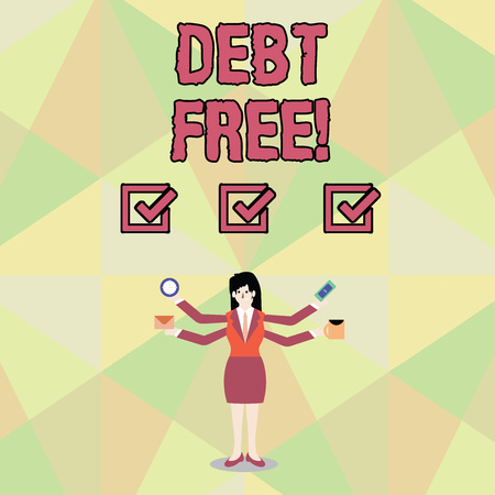 Word writing text Debt Free. Business photo showcasing does not owning any money or things to any individual or companies Businesswoman with Four Arms Extending Sideways Holding Workers Needed Item Stok Fotoğraf