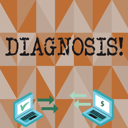 Conceptual hand writing showing Diagnosis. Concept meaning Judgment about particular illness or condition Arrow Icons Between Two Laptop Currency Sign and Check Icons