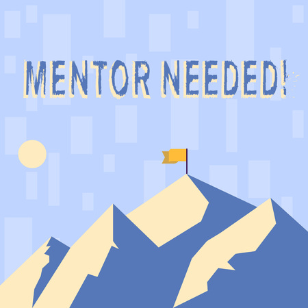 Writing note showing Mentor Needed. Business concept for Guidance advice support training required Mountains with Shadow Indicating Time of Day and Flag Banner