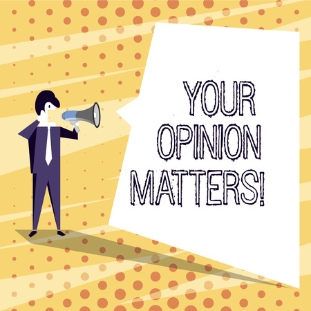 Conceptual hand writing showing Your Opinion Matters. Concept meaning show you do not agree with something that just been said Businessman Shouting on Megaphone and White Speech Bubble Foto de archivo