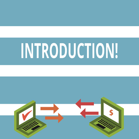 Text sign showing Introduction. Business photo text First part of a document Formal presentation to an audience Exchange Arrow Icons Between Two Laptop with Currency Sign and Check Icons