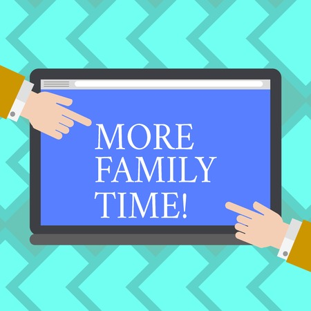 Text sign showing More Family Time. Business photo showcasing Spending quality family time together is very important Hu analysis Hands from Both Sides Pointing on a Blank Color Tablet Screen