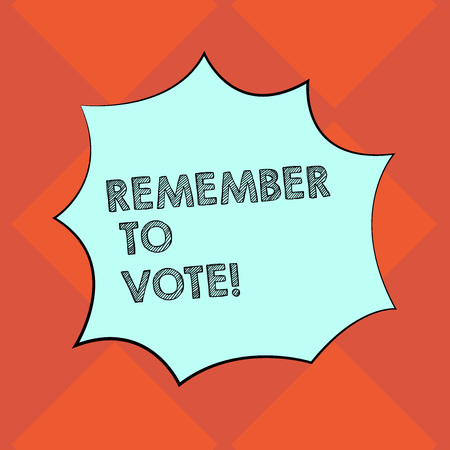 Handwriting text writing Remember To Vote. Conceptual photo do not forget choose and give your voice to right candidate Blank Color Explosion Blast Scream Speech Bubble photo for Promotion Ads