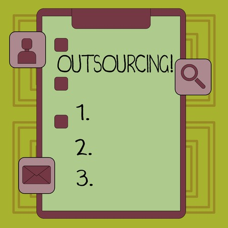 Conceptual hand writing showing Outsourcing. Concept meaning Obtain goods or service by contract from an outside supplier Clipboard with Tick Box and Apps for Assessment and Reminder