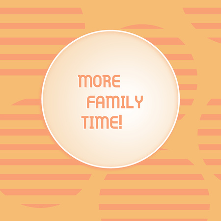 Conceptual hand writing showing More Family Time. Concept meaning Spending quality family time together is very important Round Shape with Horizontal Lines Color Halftone Striped Circle Stock Photo