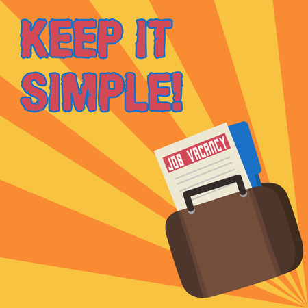 Text sign showing Keep It Simple. Business photo showcasing ask something easy understand not go into too much detail Announcement File Folder for Employment Opportunity Tucked Inside Briefcase Stock Photo - 119126332